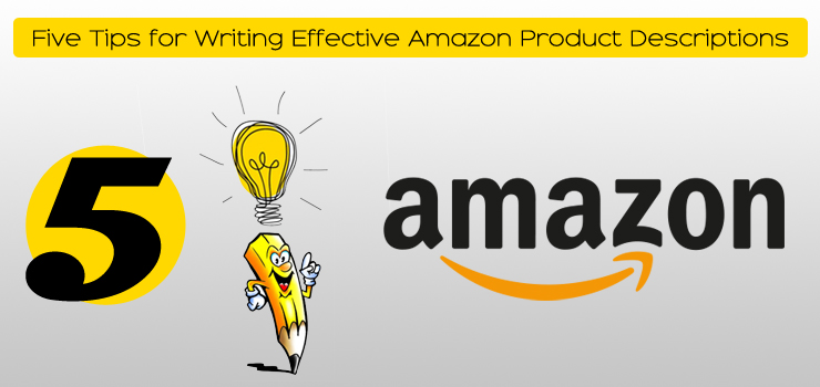 Five Tips for Writing Effective Amazon Product Descriptions