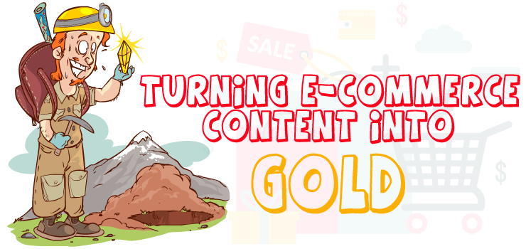 Turning E-commerce Content into Gold