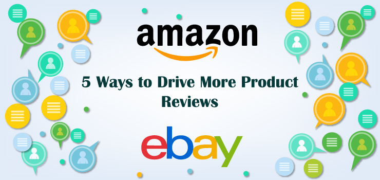 Ways to Drive More Product Reviews on Amazon and eBay