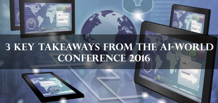 3 Key Takeaways from the AI World Conference 2016